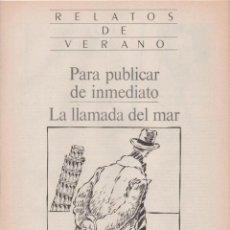 Coleccionismo de Periódico El País: RELATOS DE VERANO EL PAÍS AÑOS 80 PARA PUBLICAR DE INMEDIATO - LA LLAMADA DEL MAR LAWRENCE DURRELL. Lote 151884414