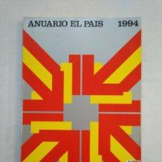 Coleccionismo de Periódico El País: ANUARIO EL PAIS. - 1994. TDKR45. Lote 151974726