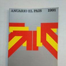 Coleccionismo de Periódico El País: ANUARIO EL PAIS. - 1991. TDKR45. Lote 151975022