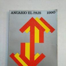 Coleccionismo de Periódico El País: ANUARIO EL PAIS. - 1990. TDKR45. Lote 151975058