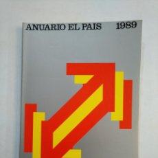 Coleccionismo de Periódico El País: ANUARIO EL PAIS. - 1989. TDKR45. Lote 151975118