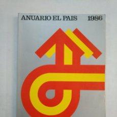 Coleccionismo de Periódico El País: ANUARIO EL PAIS. - 1986. TDKR45. Lote 151975266