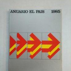 Coleccionismo de Periódico El País: ANUARIO EL PAIS. - 1985. TDKR45. Lote 151975366