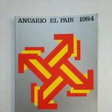 Coleccionismo de Periódico El País: ANUARIO EL PAIS. - 1984. TDKR45. Lote 151975422