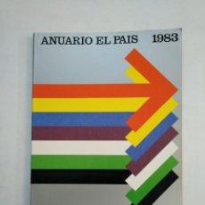 Coleccionismo de Periódico El País: ANUARIO EL PAIS. - 1983. TDKR45. Lote 151975646