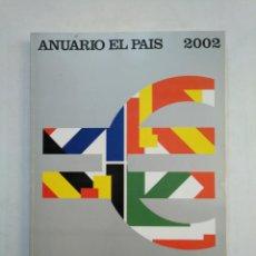 Coleccionismo de Periódico El País: ANUARIO EL PAIS. - 2002. TDKR45. Lote 151975746