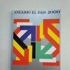 Coleccionismo de Periódico El País: ANUARIO EL PAIS. - 2000. TDKR45. Lote 151975826