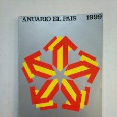 Coleccionismo de Periódico El País: ANUARIO EL PAIS. - 1999. TDKR45. Lote 151975866