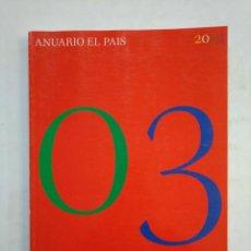 Coleccionismo de Periódico El País: ANUARIO EL PAIS. - 2003. TDKR45. Lote 151976098