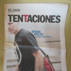 Coleccionismo de Periódico El País: IRVINE WELSH - EL PAÍS DE LAS TENTACIONES Nº 332 - 2000. Lote 153465902