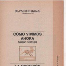 Coleccionismo de Periódico El País: RELATOS DE VERANO 06-09-1987 CÓMO VIVIMOS AHORA, S. SONTAG - LA OBSESIÓN DE PROFUNDIDAD P. SÜSKIND. Lote 155963870