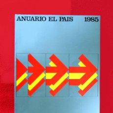 Coleccionismo de Periódico El País: ANUARIO EL PAÍS - 1985, EDICIONES EL PAÍS, ORIGINAL - COMO NUEVO. Lote 161591214