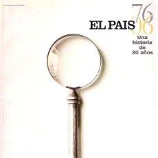 Coleccionismo de Periódico El País: EL PAÍS 1976-2006. UNA HISTORIA DE 30 AÑOS . ESTÁ PARA RECOGER EN MURCIA. Lote 172407254