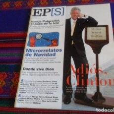 Coleccionismo de Periódico El País: EL PAÍS SEMANAL Nº 1265. 24-12-2000. BILL CLINTON JUANJO PUIGCORBÉ LUGARES SAGRADOS DE LA TIERRA.. Lote 178744532
