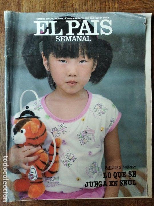 EL PAIS SEMANAL Nº 597 DE 1988- SEUL JUEGOS OLIMPICOS- RAMONCIN- LISBOA- SUSAN SONTAG- ANTHONY QUINN (Coleccionismo - Revistas y Periódicos Modernos (a partir de 1.940) - Periódico El Páis)