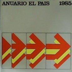Coleccionismo de Periódico El País: ANUARIO 1985. Lote 183879913