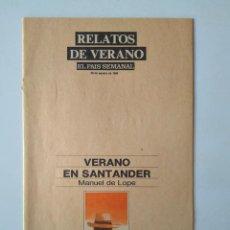 Coleccionismo de Periódico El País: RELATOS DE VERANO. MANUEL DE LOPE, DAVID LEAVITT, 28 AGOSTO 1988. EL PAÍS SEMANAL. Lote 190591066