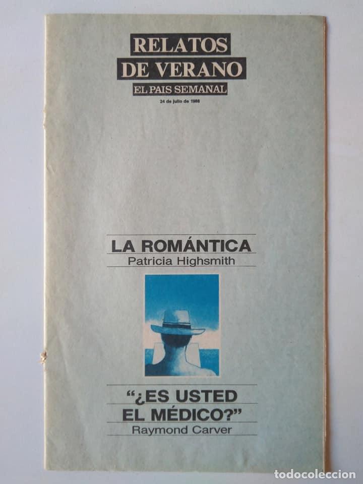 RELATOS DE VERANO. PATRICIA HIGHSMITH, RAYMOND CARVER. 24 JULIO 1988. EL PAÍS SEMANAL (Coleccionismo - Revistas y Periódicos Modernos (a partir de 1.940) - Periódico El Páis)