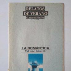 Coleccionismo de Periódico El País: RELATOS DE VERANO. PATRICIA HIGHSMITH, RAYMOND CARVER. 24 JULIO 1988. EL PAÍS SEMANAL. Lote 191428693