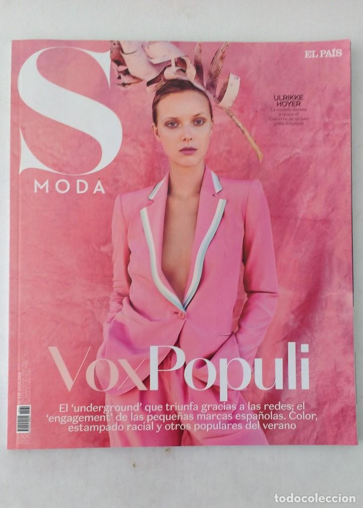 REVISTA -S- MODA Nº 239 (JULIO 2018) PVP 3,50 € - ULRIKKE HOYER (Coleccionismo - Revistas y Periódicos Modernos (a partir de 1.940) - Periódico El Páis)