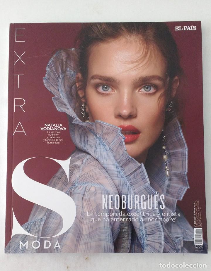 REVISTA -S- MODA Nº 241 EXTRA (SEPTIEMBRE 2018) PVP 3,50€ - NATALIA VODIANOVA (Coleccionismo - Revistas y Periódicos Modernos (a partir de 1.940) - Periódico El Páis)