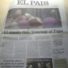 Coleccionismo de Periódico El País: PERIODICO EL PAIS . MUERTE JUAN PABLO II. 4 DE ABRIL 2005. Lote 198544151