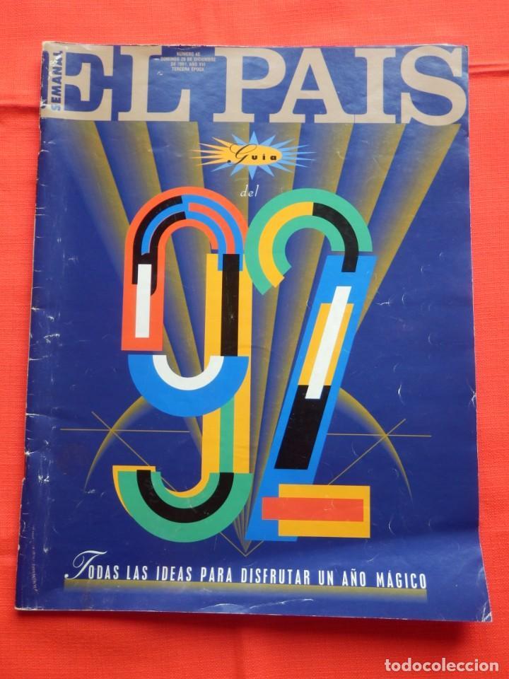 EL PAIS SEMANAL GUIA DEL 92 29 DICIEMBRE 1991 EXCELENTE ESTADO (Coleccionismo - Revistas y Periódicos Modernos (a partir de 1.940) - Periódico El Páis)