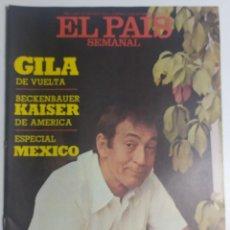 Coleccionismo de Periódico El País: PAÍS SEMANAL - NÚMERO 24 - 25 SEPTIEMBRE 1977 - MIGUEL GILA DE VUELTA, BECKENBAUER KAISER, MÉXICO. Lote 213084086