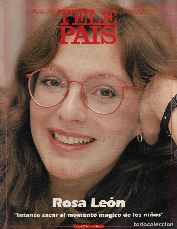 TELE PAÍS: ENTREVISTA CON ROSA LEÓN. 1992 (Coleccionismo - Revistas y Periódicos Modernos (a partir de 1.940) - Periódico El Páis)