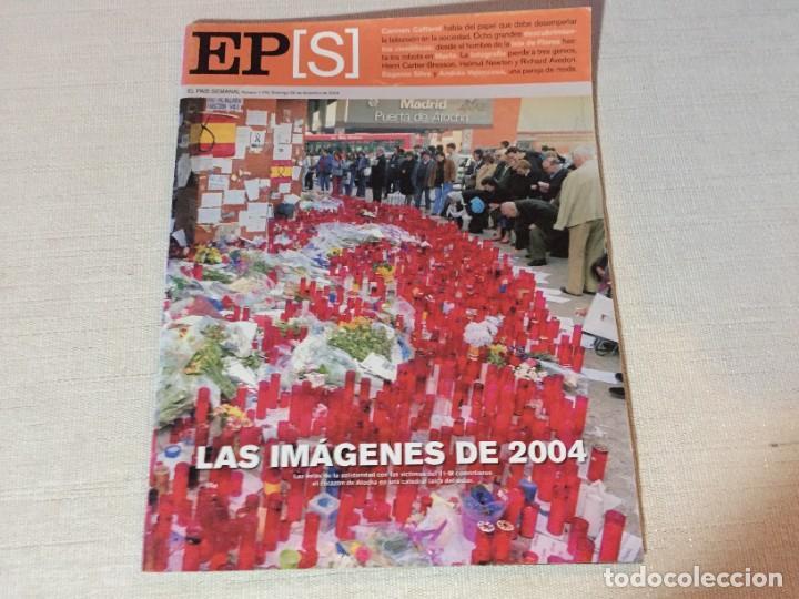 EL PAIS SEMANAL Nº 1474 DICIEMBRE 2004 11M 11 M 11 DE MARZO (Coleccionismo - Revistas y Periódicos Modernos (a partir de 1.940) - Periódico El Páis)
