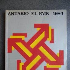 Coleccionismo de Periódico El País: ANUARIO EL PAÍS AÑO 1984. Lote 222942378