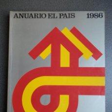 Coleccionismo de Periódico El País: ANUARIO EL PAÍS AÑO 1986. Lote 222942415