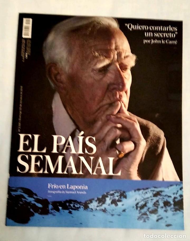 EL PAÍS SEMANAL. NÚMERO 2091 23 OCTUBRE 2016. JOHN LE CARRÉ (Coleccionismo - Revistas y Periódicos Modernos (a partir de 1.940) - Periódico El Páis)