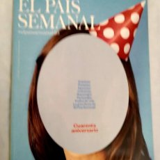 Coleccionismo de Periódico El País: EL PAÍS SEMANAL. NÚMERO 2092. CUARENTA ANIVERSARIO.. Lote 227694950