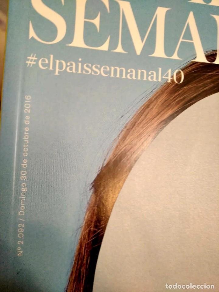 Coleccionismo de Periódico El País: El País semanal. Número 2092. Cuarenta aniversario. - Foto 2 - 227694950