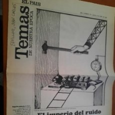 Collectionnisme de Journal El País: TEMAS DE NUESTRA EPOCA. EL IMPERIO DEL RUIDO. EL PAIS 18-4-1991. ESCRITO LADO DIFICIL. Lote 235224975