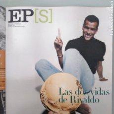Coleccionismo de Periódico El País: EL PAÍS SEMANAL. AÑO 2000. RIVALDO. Lote 235453860