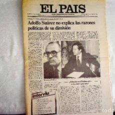 Coleccionismo de Periódico El País: EL PAÍS - DIMISIÓN ADOLFO SUÁREZ. Lote 243056330