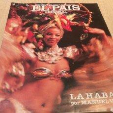 Coleccionismo de Periódico El País: EL PAÍS SEMANAL - N ° 526 MAYO 1987 - LA HABANA POR MANUEL VICENT. Lote 252857505