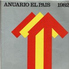 Coleccionismo de Periódico El País: ANUARIO EL PAÍS. 1982. Lote 254915985