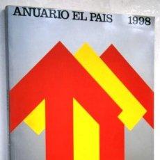 Coleccionismo de Periódico El País: ANUARIO EL PAÍS / JOSÉ MANUEL REVUELTA, DIRECTOR / MADRID 1998. Lote 255452535