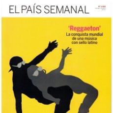 Coleccionismo de Periódico El País: EL PAIS SEMANAL.1923. REGGAETON. JESÚS CARRASCO. MEGAN ELLISON. PACO ROCA.. Lote 261855420