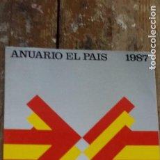 Coleccionismo de Periódico El País: ANUARIO EL PAIS AÑO 1987.EDICIONES EL PAIS.(480PAGINAS). Lote 268974564