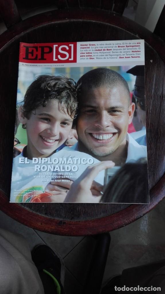 EL PAÍS SEMANAL DOMINGO 17 DE JULIO DE 2005 EL DIPLOMÁTICO RONALDO (Coleccionismo - Revistas y Periódicos Modernos (a partir de 1.940) - Periódico El Páis)