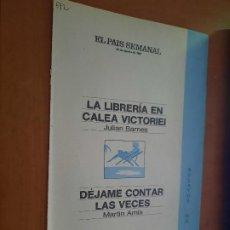 Coleccionismo de Periódico El País: LA LIBRERÍA EN CALEA VICTORIEI. JULIAN BARNES. DEJAME CONTAR LAS VECES. MARTIN AMIS. EL PAIS SEMANAL. Lote 277182288