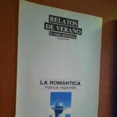 Coleccionismo de Periódico El País: LA ROMÁNTICA. PATRICIA HIGHSMITH. ES USTED EL MÉDICO. RAYMOND CARVER. BUEN ESTADO EL PAIS SEMANAL. Lote 277182738