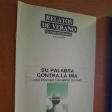 Coleccionismo de Periódico El País: SU PALABRA CONTRA LA MIA. JOSE MANUEL CABALLERO. VAMPIROS REFLEJADOS... SEVERO SARDU EL PAIS SEMANAL. Lote 277182948