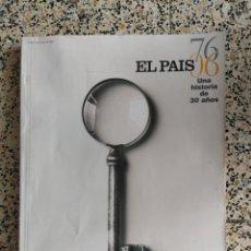 Coleccionismo de Periódico El País: EL PAÍS UNA HISTORIA DE 30 AÑOS. Lote 288151888