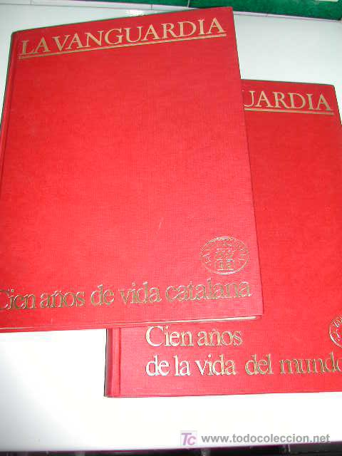 CIEN AÑOS DE VIDA CATALANA - CIEN AÑOS DE VIDA DEL MUNDO - LA VANGUARDIA 1881- 1981 (Coleccionismo - Revistas y Periódicos Modernos (a partir de 1.940) - Periódico La Vanguardia)