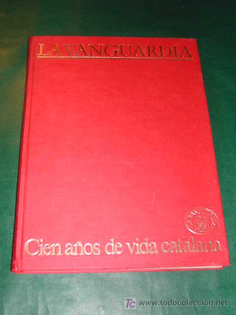 Coleccionismo Periódico La Vanguardia: CIEN AÑOS DE VIDA CATALANA - CIEN AÑOS DE VIDA DEL MUNDO - LA VANGUARDIA 1881- 1981 - Foto 4 - 23218963